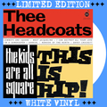 Thee Headcoats - The Kids Are All Square - This Is Hip LP on WHITE VINYL