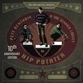 Hip Potater (10th Anniversary Edition)