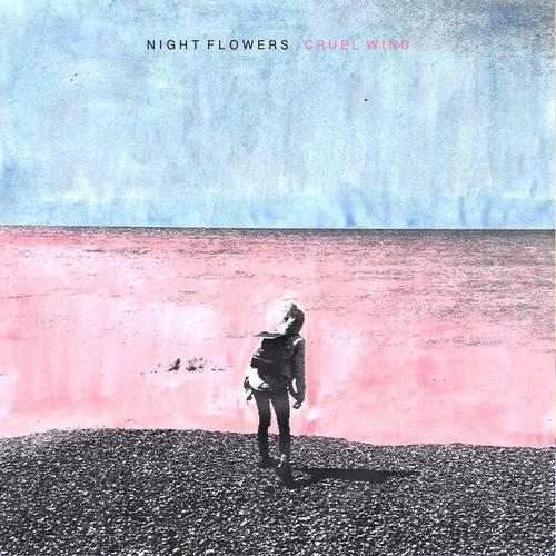 Night Flowers - Cruel Wind
