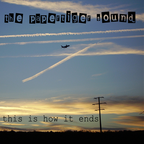 The Papertiger Sound - This is How it Ends
