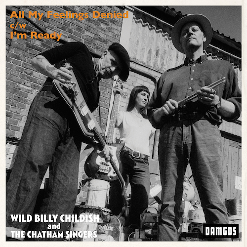 Wild Billy Childish and The Chatham Singers - All My Feelings Denied