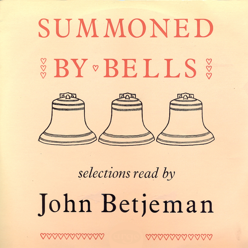 John Betjeman - Summoned By Bells