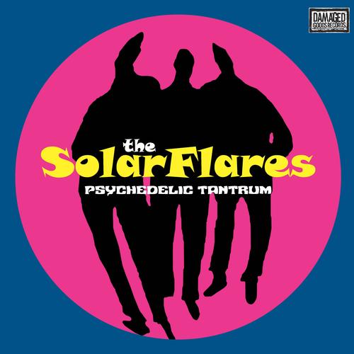 The Solarflares - Psychedelic Tantrum