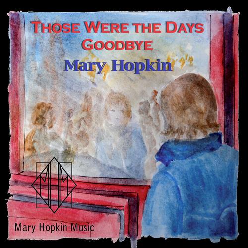 Mary Hopkin - Those Were the Days/Goodbye 1977