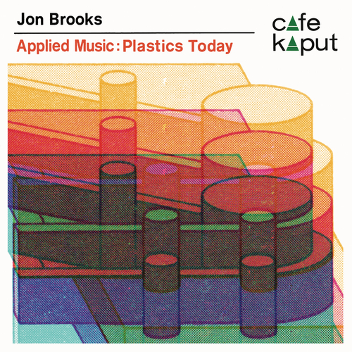 Jon Brooks - Applied Music: Plastics Today LP