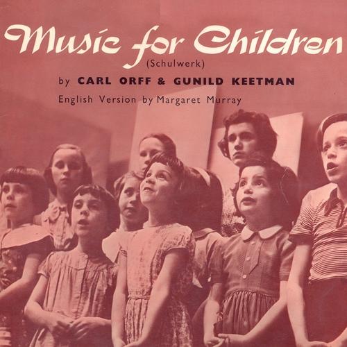 Carl Orff & Gunild Keetman & Margaret Murray - Music for Children (Schulwerk) [Remastered]
