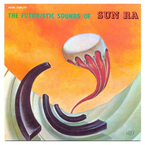 Sun Ra and His Arkestra - The Futuristic Sounds of Sun Ra