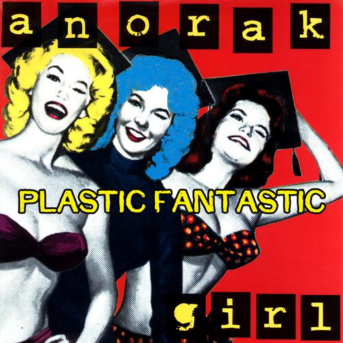 Anorak Girl - Plastic Fantastic