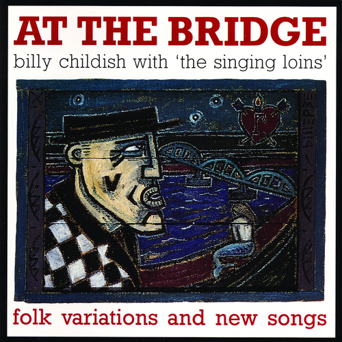 Billy Childish & the Singing Loins - At The Bridge