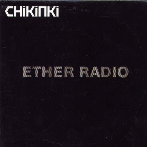 Chikinki - Ether Radio (Serge Santiago Remix)