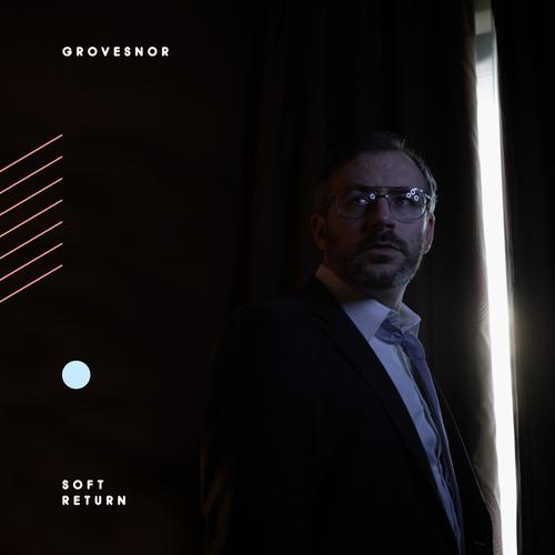 Grovesnor - Soft Return